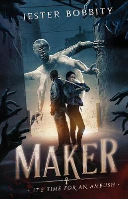 Maker by Jester F Bobbity