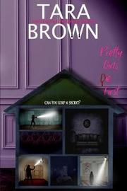 Pretty Girls Die First by Tara Brown