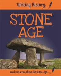 Writing History: Stone Age by Anita Ganeri