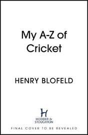 My A-Z of Cricket by Henry Blofeld