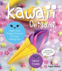 Kawaii Origami by Chrissy Pushkin