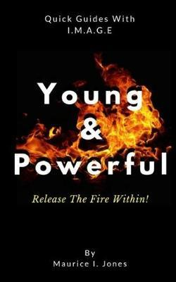 Young & Powerful by Maurice I Jones