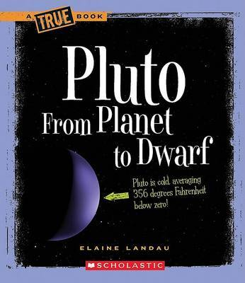 Pluto: From Planet to Dwarf by Elaine Landau image