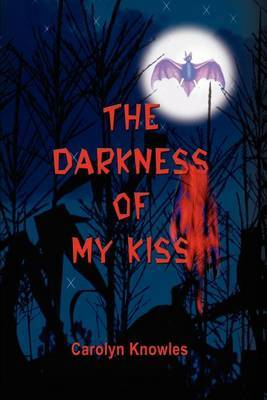 The Darkness of My Kiss by Carolyn Knowles image