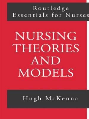 Nursing Theories and Models by Hugh McKenna
