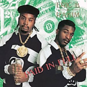 Eric B. & Rakim : Paid in Full by Eric B. & Rakim