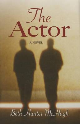 The Actor by Beth Hunter McHugh image