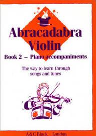 Abracadabra Violin Book 2 (Piano Accompaniments) by James Alexander