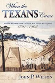 When the Texans Came by John P Wilson