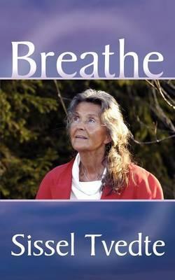 Breathe by S. Tvedte