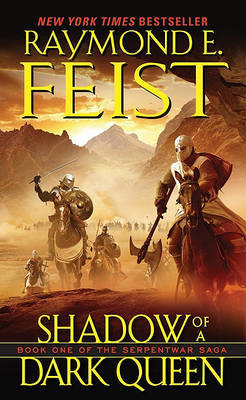 Shadow of a Dark Queen (Serpentwar Saga #1) by Raymond Feist