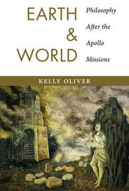 Earth and World by Kelly Oliver