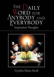 The Daily Word for Anybody and Everybody by Cynthia Small