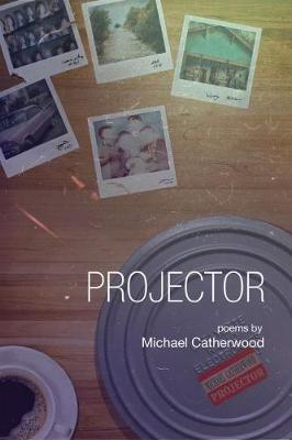 Projector by Michael Catherwood