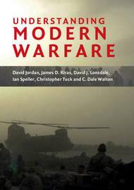 Understanding Modern Warfare by David Jordan