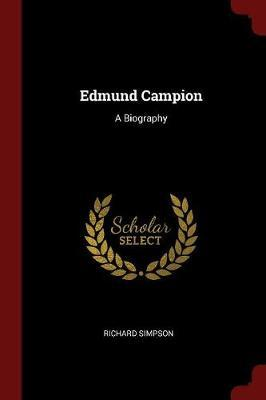 Edmund Campion by Richard Simpson
