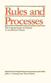 Rules and Processes by John L Comaroff