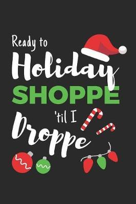 Ready to Holiday Shoppe Til I Droppe by School Volunteers Share