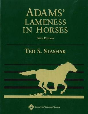 Adams' Lameness in Horses by Ted S. Stashak