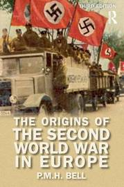The Origins of the Second World War in Europe by P.M.H. Bell
