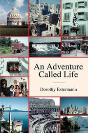 An Adventure Called Life by Dorothy Estermann image