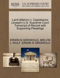 Laird (Melvin) V. Capobianco (Joseph) U.S. Supreme Court Transcript of Record with Supporting Pleadings by Erwin N. Griswold