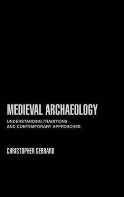 Medieval Archaeology by Chris Gerrard image