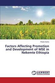 Factors Affecting Promotion and Development of Mse in Nekemte Ethiopia by Goshu Fikadu
