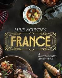 Luke Nguyen's France by Luke Nguyen