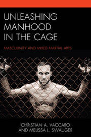 Unleashing Manhood in the Cage by Christian A. Vaccaro