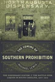 The Coming of Southern Prohibition by Michael Lewis