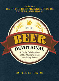 The Beer Devotional: A Brew-by-Brew Guide to Drinking Your Way Through the Year by Jess Lebow image