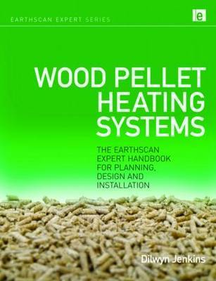 Wood Pellet Heating Systems by Dilwyn Jenkins