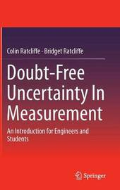 Doubt-Free Uncertainty In Measurement by Colin Ratcliffe