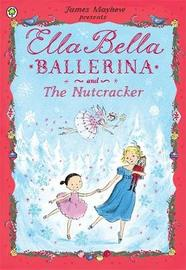Ella Bella Ballerina and the Nutcracker by James Mayhew image