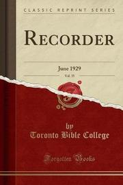 Recorder, Vol. 35 by Toronto Bible College
