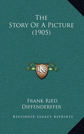 The Story of a Picture (1905) by Frank Ried Diffenderffer