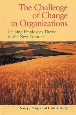 Challenge of Change in Organizations by Linda K. Kirby image