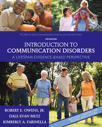 Introduction to Communication Disorders: A Lifespan Evidence-Based Perspective by Robert E. Owens, Jr. image