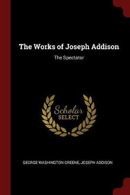 The Works of Joseph Addison by George Washington Greene image