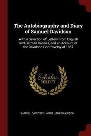 The Autobiography and Diary of Samuel Davidson by Samuel Davidson image