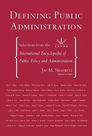 Defining Public Administration by Jay Shafritz