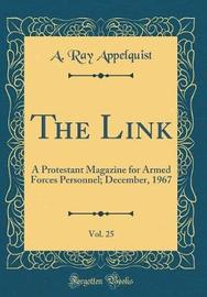 The Link, Vol. 25 by A Ray Appelquist