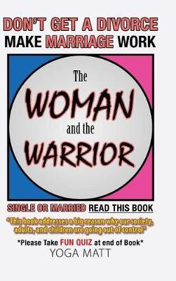 The Woman and the Warrior by Yoga Matt
