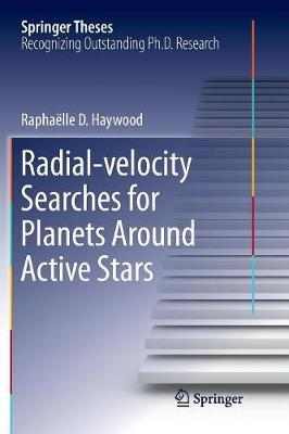 Radial-velocity Searches for Planets Around Active Stars by Raphaelle D. Haywood