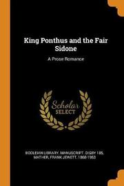 King Ponthus and the Fair Sidone by Frank Jewett Mather