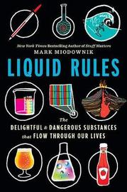 Liquid Rules by Mark Miodownik