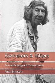 Swindlers & Killers by Ana Benson