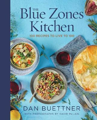 The Blue Zones Kitchen by Dan Buettner