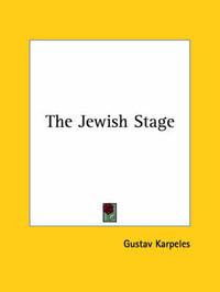 The Jewish Stage by Gustav Karpeles